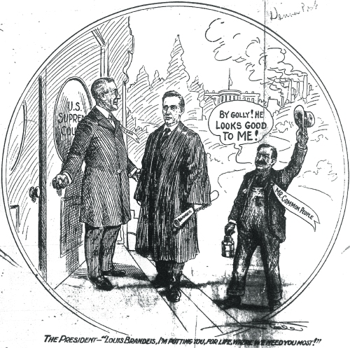 """The President -- """"Louis Brandeis, I'm Putting, For Life, Where We Need You Most!"""""""