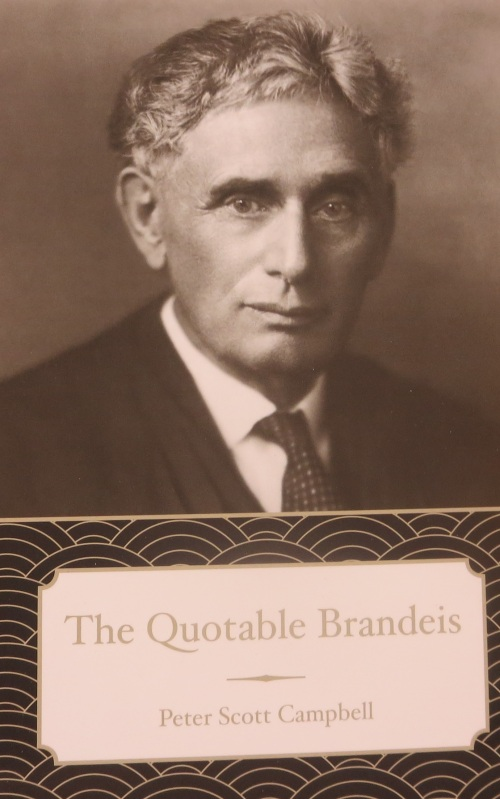 The Quotable Brandeis, edited by Peter Scott Campbell